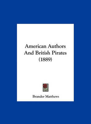 American Authors and British Pirates (1889) by Brander Matthews image