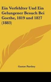 Ein Verfehlter Und Ein Gelungener Besuch Bei Goethe, 1819 Und 1827 (1883) by Gustav Parthey image