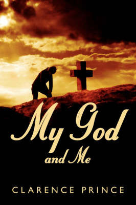 My God and Me by Clarence Prince