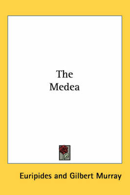 The Medea by * Euripides