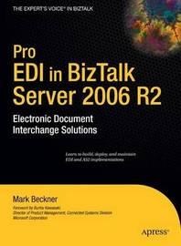 Pro EDI in BizTalk Server 2006 R2 by Mark Beckner