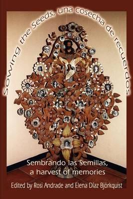 Sowing the Seeds, Una Cosecha de Recuerdos by Elena Diaz Bjorkquist image