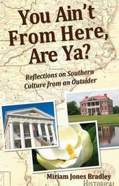 You Ain't from Here, Are YA? by Miriam Jones Bradley