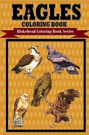 Eagles Coloring Book by The Blokehead
