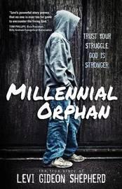 Millennial Orphan by Levi Gideon Shepherd