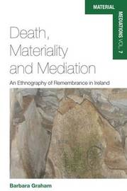 Death, Materiality and Mediation by Barbara Graham image