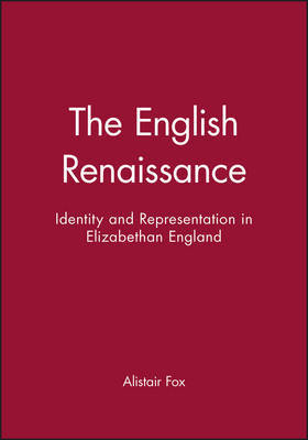 The English Renaissance by Alistair Fox