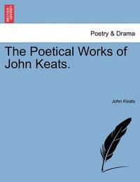 The Poetical Works of John Keats. by John Keats