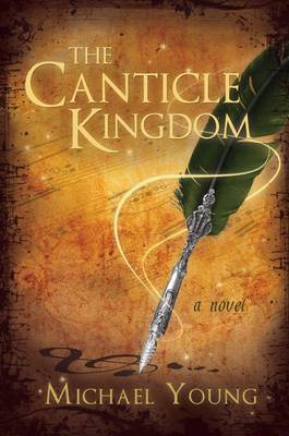 The Canticle Kingdom by Michael Young image