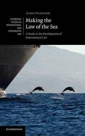 Making the Law of the Sea by James Harrison image