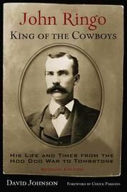John Ringo, King of the Cowboys by David Johnson