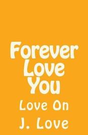 Forever Love You by Jonathan Dekle