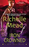Iron Crowned (Dark Swan #3) (US Ed) by Richelle Mead