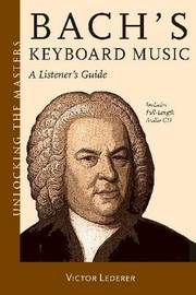 Bach's Keyboard Music: A Listener's Guide by Victor Lederer image