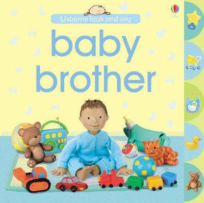 Baby Brother (Look & Say) by Felicity Brooks image