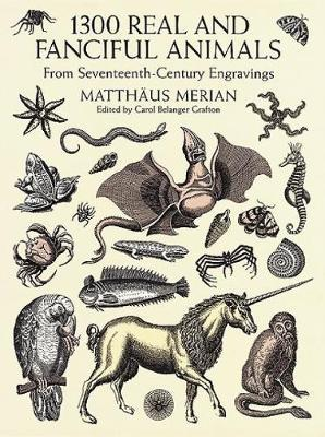1300 Real and Fanciful Animals by Matthaeus Merian