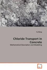 Chloride Transport in Concrete by Yu Wang