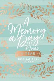 A Memory a Day for Moms by Thomas Nelson