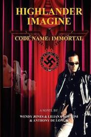 Highlander Imagine - Code Name by Wendy L Jones image