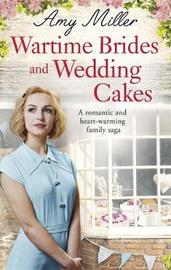 Wartime Brides and Wedding Cakes by Amy Miller image