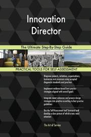 Innovation Director the Ultimate Step-By-Step Guide by Gerardus Blokdyk image