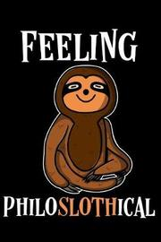 Feeling Philoslothical by Emily C Tess
