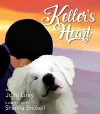 Keller's Heart by John Gray
