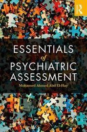 Essentials of Psychiatric Assessment by Mohamed Ahmed Abd El-Hay