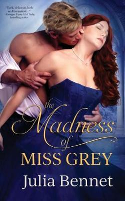 The Madness of Miss Grey by Julia Bennet