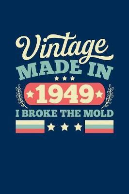 Vintage Made In 1949 I Broke The Mold by Vintage Birthday Press