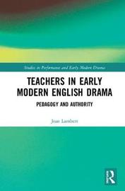 Teachers in Early Modern English Drama by Jean Lambert
