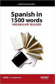 Spanish In 1500 Words, Vocabulary Builder by Alberto Aguilera Lopez image