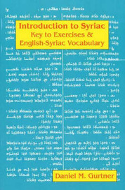 Introduction to Syriac: Key to Exercises and English-Syriac Vocabulary by Daniel M. Gurtner image