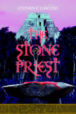 The Stone Priest by Stephen F Lawless, PH.D. image