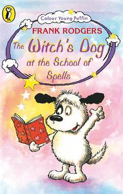 The Witch's Dog at the School of Spells by Frank Rodgers
