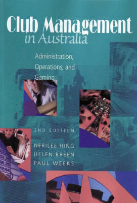 Club Management In Australia: Administration, Operations & Gaming by Nerilee Hing