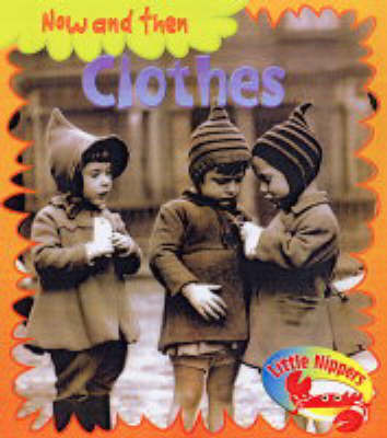 Little Nippers: Now and Then - Clothes by Monica Hughes