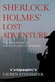 Sherlock Holmes' Lost Adventure: The True Story of the Giant Rats of Sumatra by Lauren Steinhauer image