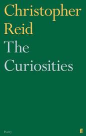 The Curiosities by Christopher Reid