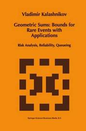 Geometric Sums: Bounds for Rare Events with Applications by Vladimir V. Kalashnikov
