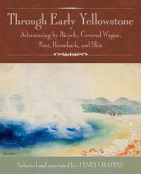 Through Early Yellowstone by Ray Stannard Baker