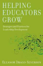 Helping Educators Grow by Eleanor Drago-Severson