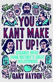You Kant Make it Up! by Gary Hayden