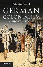 German Colonialism by Sebastian Conrad