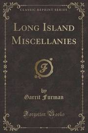 Long Island Miscellanies (Classic Reprint) by Garrit Furman image