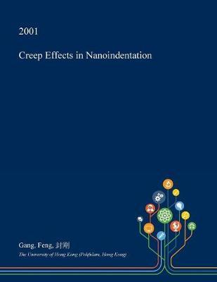 Creep Effects in Nanoindentation by Gang Feng