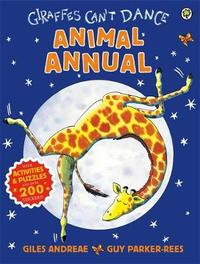 Giraffes Can't Dance Animal Annual by Giles Andreae