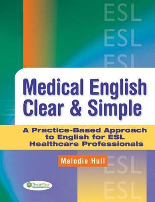 Medical English Clear and Simple by Melodie Hull image