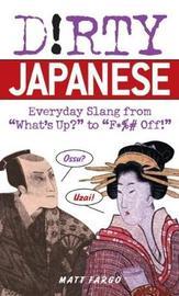 Dirty Japanese by Matt Fargo