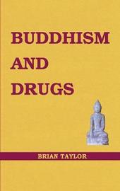 Buddhism and Drugs by Brian F. Taylor